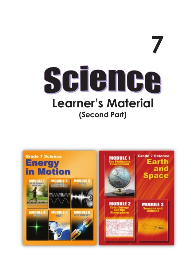 1Grade 7 Science: Learner's Material (Second Part) Learner's Material (Second Part) 7