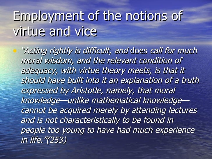 an explanation of the theory of virtue ethics by aristotle Peter looks at one of aristotle's most popular works, the nicomachean ethics, and its ideas about happiness and virtue.