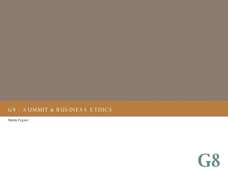 G8 – SUMMIT & BUSINESS ETHICS Martin Pegner