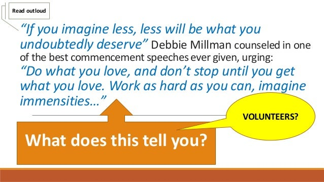 """""""If you imagine less, less will be what you undoubtedly deserve"""" Debbie Millman counseled in one of the best commencement ..."""