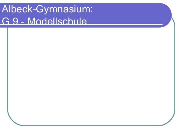 Albeck-Gymnasium: G 9 - Modellschule
