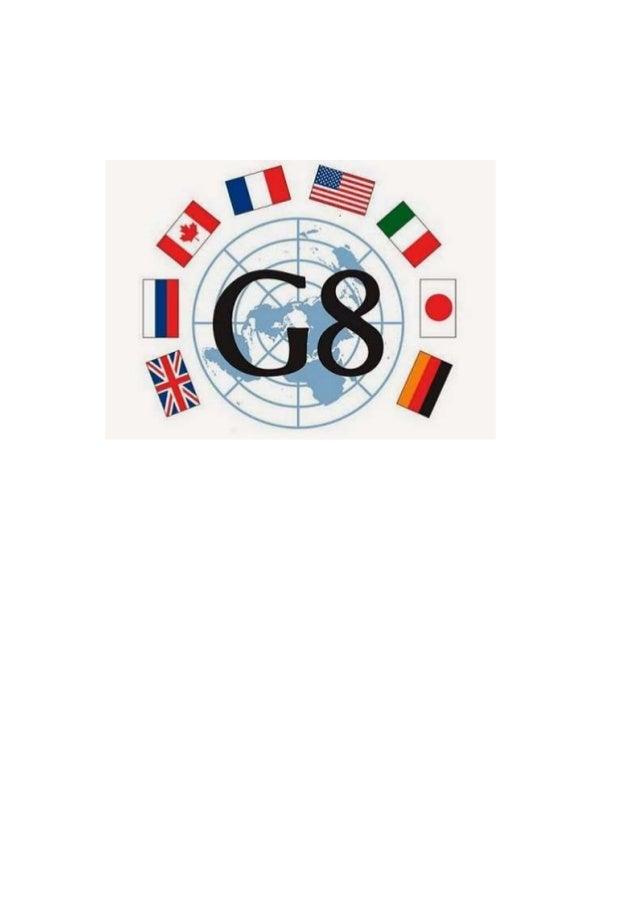 Sumário O G8 é um grupo constituído por oito países sendo eles, USA, o Japão, a Inglaterra, a França, a Itália, o Canadá, ...