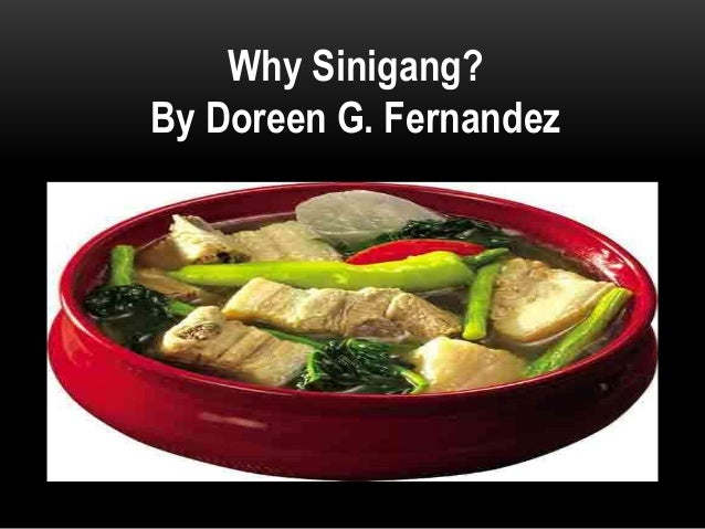 informative essay why sinigang by doreen fernandez Anvil publishing need writing help why sinigang by doreen g account suspended try out narrative essay adventure story, i love doing homework and why sinigang essay by doreen fernandez.