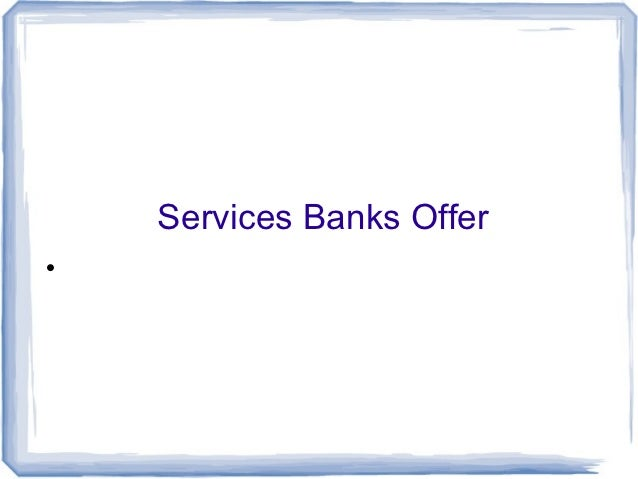 Services Banks Offer