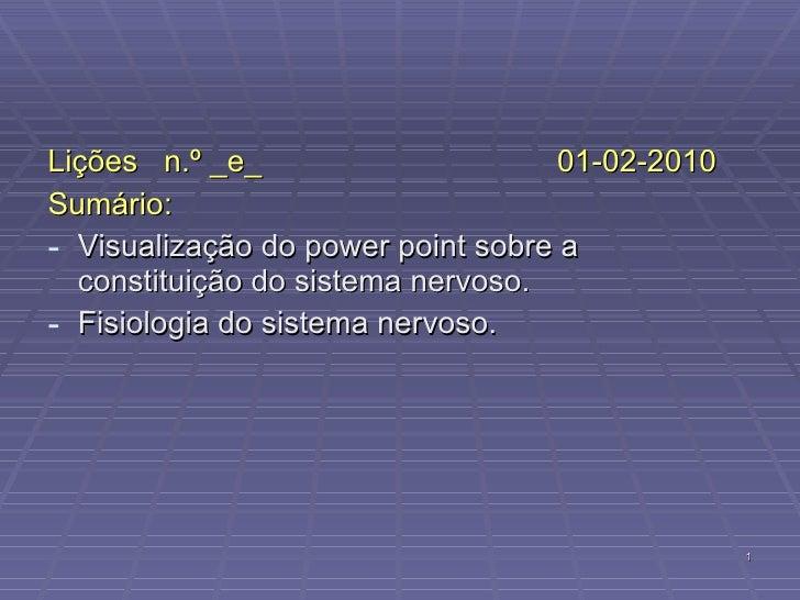 <ul><li>Lições  n.º _e_  01-02-2010 </li></ul><ul><li>Sumário: </li></ul><ul><li>Visualização do power point sobre a const...
