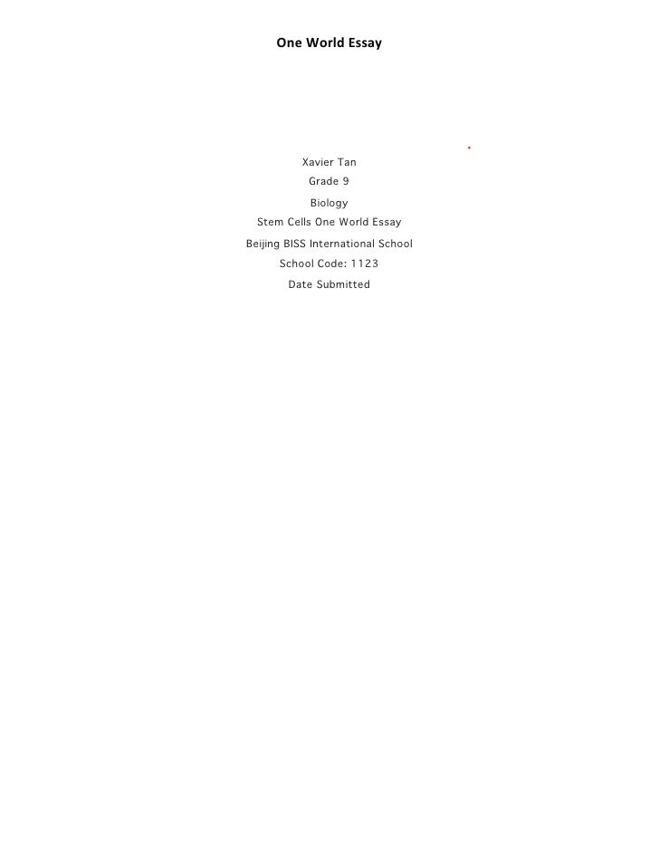One	  World	  Essay           Xavier Tan            Grade 9            Biology  Stem Cells One World EssayBeijing BISS Int...