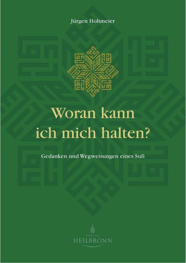 ~ 1 ~ Jürgen Hohmeier Woran kann ich mich halten? Gedanken und Wegweisungen eines Sufi
