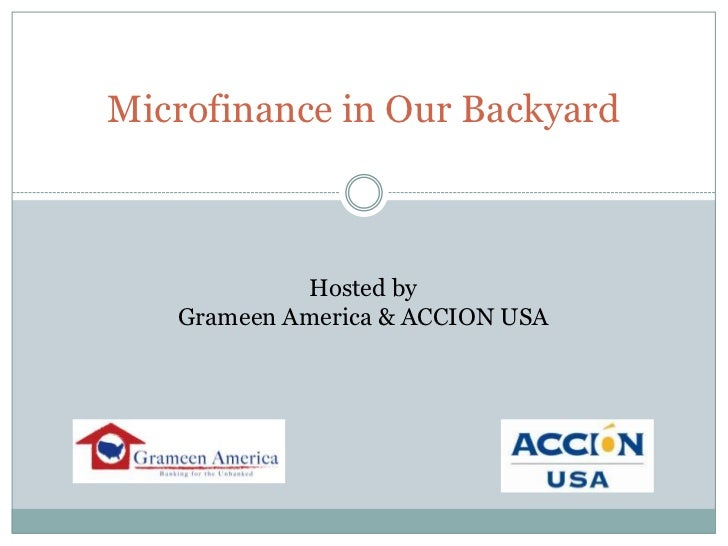 Microfinance in Our Backyard <br />Hosted by Grameen America & ACCION USA<br />