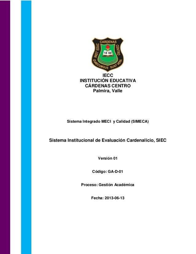 IECC INSTITUCIÓN EDUCATIVA CÁRDENAS CENTRO Palmira, Valle Sistema Integrado MECI y Calidad (SIMECA) Sistema Institucional ...