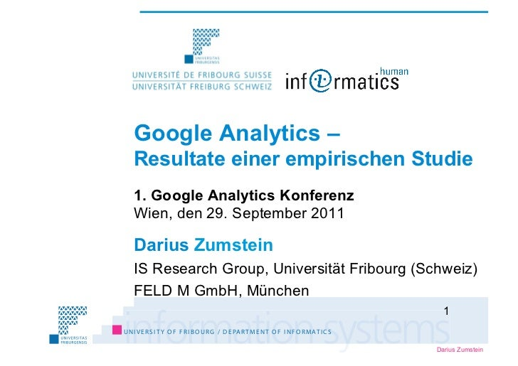 Google Analytics –    Resultate einer empirischen Studie    1. Google Analytics Konferenz    Wien, den 29. September 2011 ...