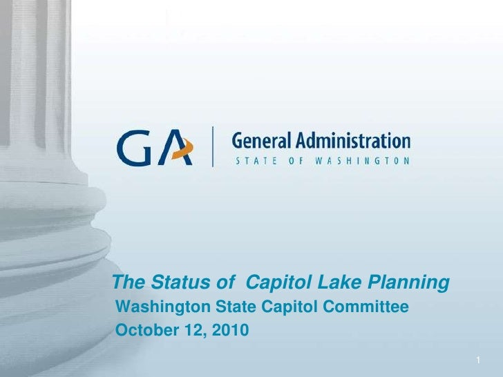 The Status of  Capitol Lake Planning Washington State Capitol CommitteeOctober 12, 2010 <br />