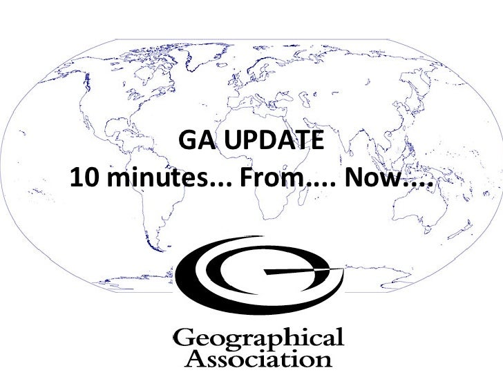 GA UPDATE 10 minutes... From.... Now....