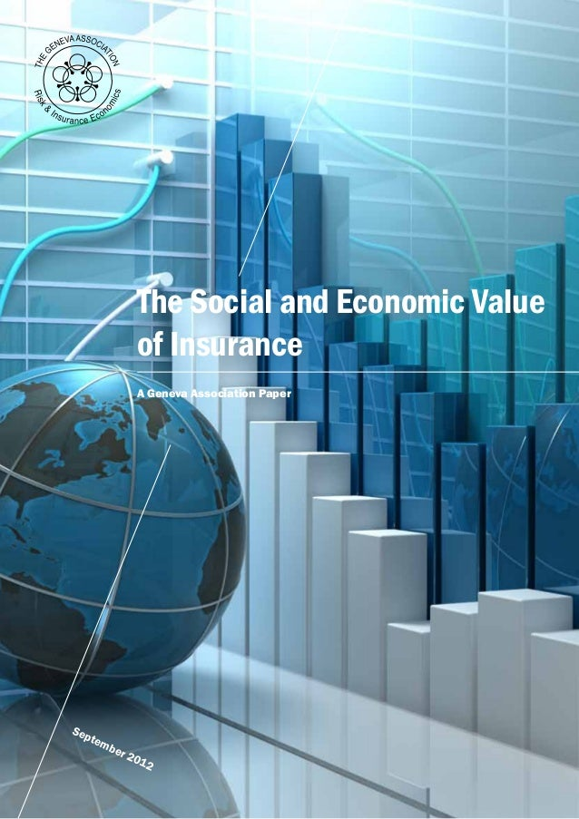 The Social and Economic Value                of Insurance                A Geneva Association PaperSep      tem         be...