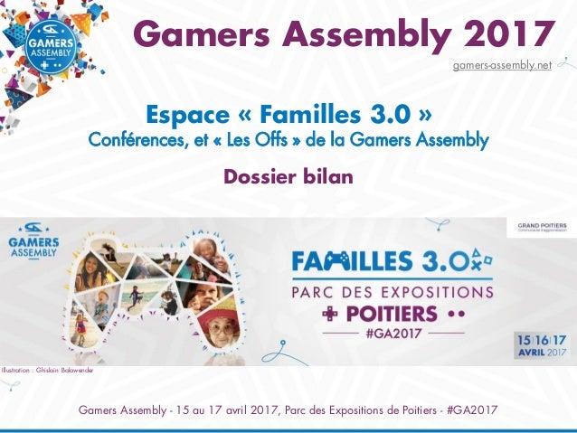 Gamers Assembly - 15 au 17 avril 2017, Parc des Expositions de Poitiers - #GA2017 Gamers Assembly 2017 Espace « Familles 3...