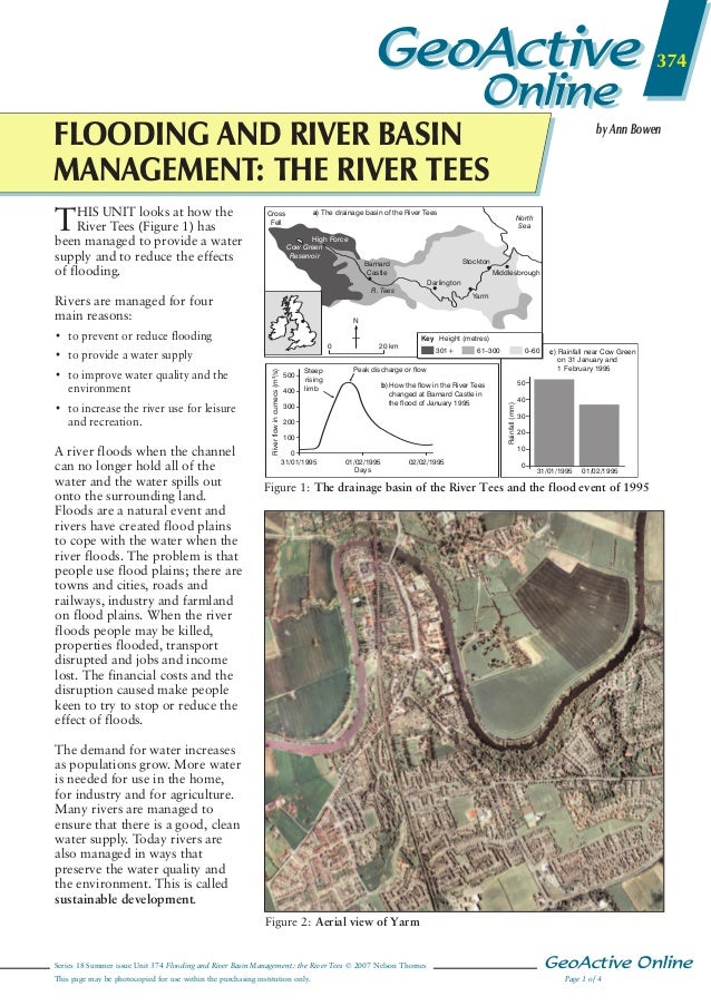GeoActive  374  Online  FLOODING AND RIVER BASIN MANAGEMENT: THE RIVER TEES T HIS UNIT looks at how the River Tees (Figure...