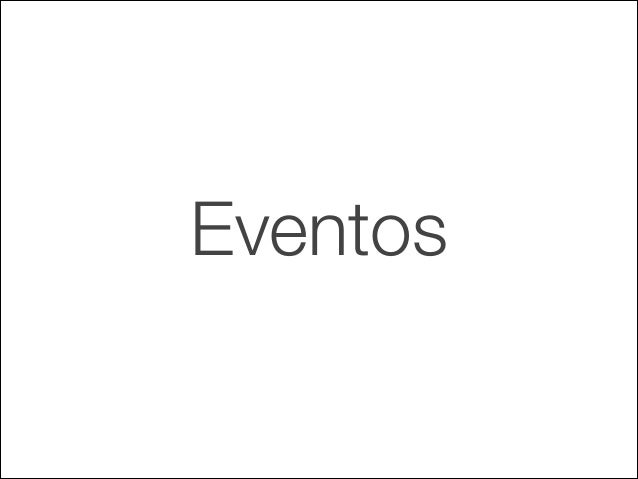 Eventos Permite  registrar  la  interacción  del  usuario  con  determinados elementos de la web Ejemplos • ...