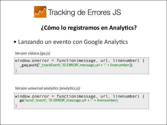 Tracking de Errores 404 ¿Cómo lo registramos en Analy<cs?  Con una pág. 404 propia podemos saber  desde dond...