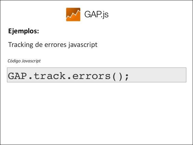 Links    GAP.js:  bit.ly/GAPdotJS      GA Debugger:  bit.ly/GADebugger   !  Slides:  bit.ly/GA4DEVS