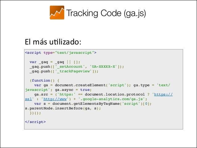 Universal Analytics (analytics.js) El nuevo código:  <!-- Google Analytics -->! <script>! (function(i,s,o,g,r,a,m){i['G...