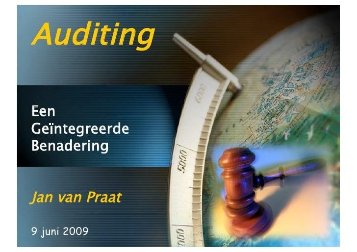 Auditing  Een Geïntegreerde Benadering   Jan van Praat  9 juni 2009