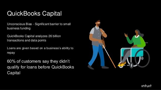 QuickBooks Capital Unconscious Bias - Significant barrier to small business funding QuickBooks Capital analyzes 26 billion...