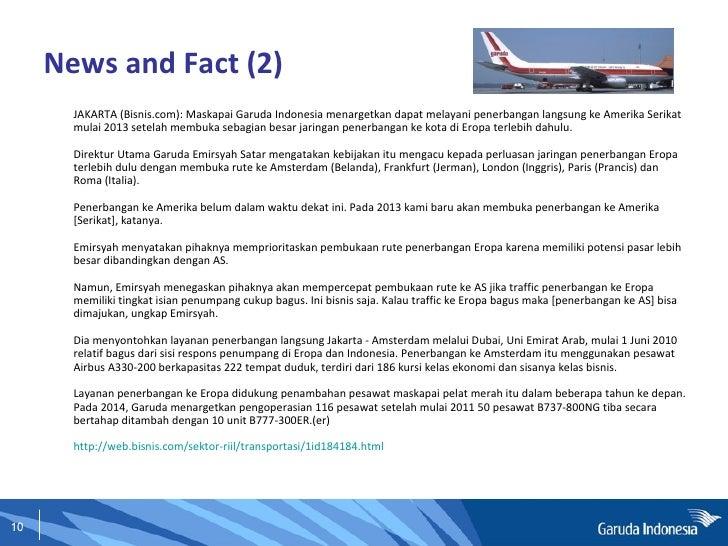 News and Fact (2) <ul><li>JAKARTA (Bisnis.com): Maskapai Garuda Indonesia menargetkan dapat melayani penerbangan langsung ...