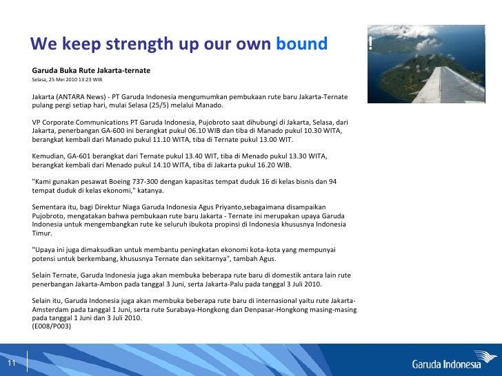 We keep strength up our own  bound aries! <ul><li>Garuda Buka Rute Jakarta-ternate </li></ul><ul><li>Selasa, 25 Mei 2010 1...