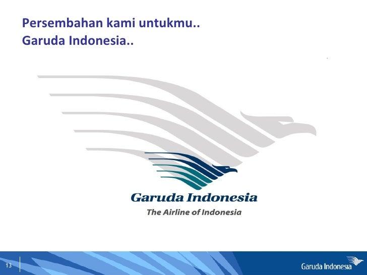 Persembahan kami untukmu.. Garuda Indonesia..