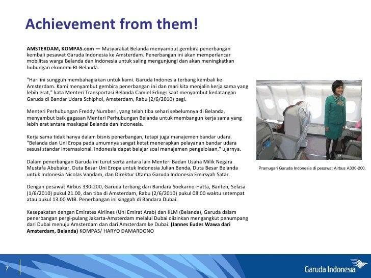 Achievement from them! <ul><li>AMSTERDAM, KOMPAS.com —  Masyarakat Belanda menyambut gembira penerbangan kembali pesawat G...