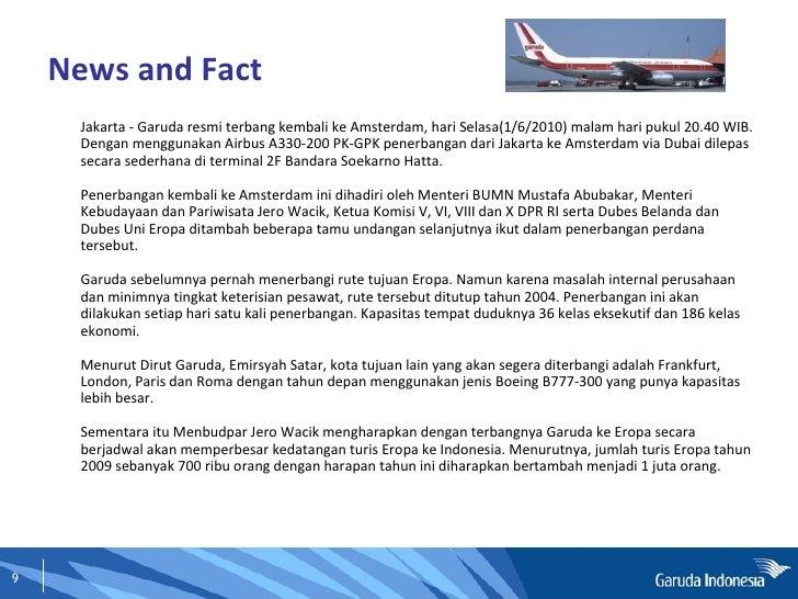 News and Fact <ul><li>Jakarta - Garuda resmi terbang kembali ke Amsterdam, hari Selasa(1/6/2010) malam hari pukul 20.40 WI...