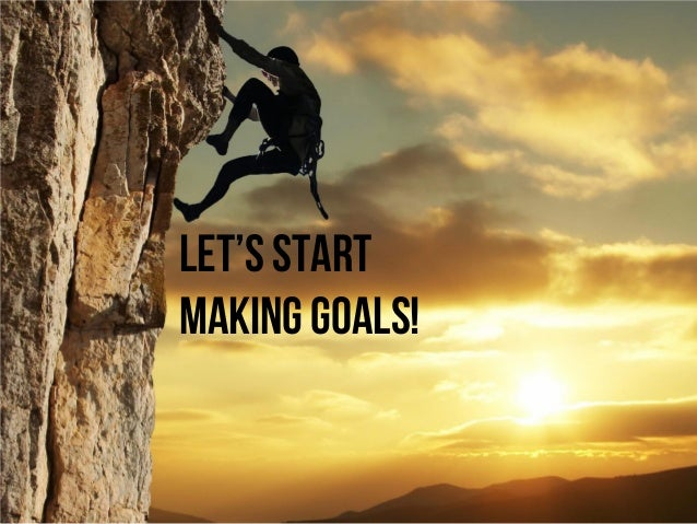 Let's start making goals!