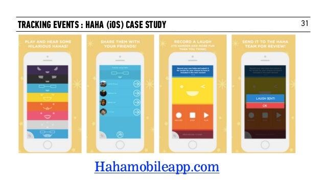 31TRACKING EVENTS : HAHA (iOS) CASE STUDY Hahamobileapp.com
