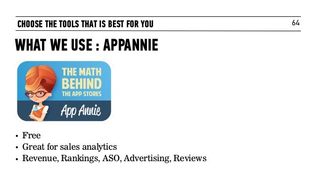 64 • Free • Great for sales analytics • Revenue, Rankings, ASO, Advertising, Reviews CHOOSE THE TOOLS THAT IS BEST FOR YOU...