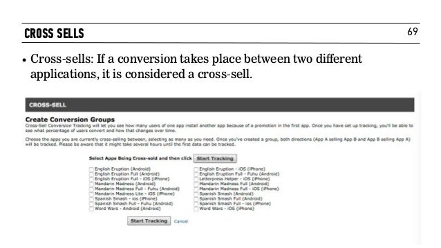 69CROSS SELLS • Cross-sells: If a conversion takes place between two different applications, it is considered a cross-sell.