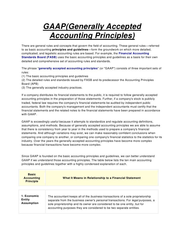 GAAP(Generally Accepted                  Accounting Principles) There are general rules and concepts that govern the field...