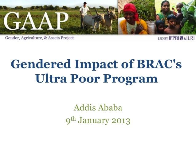 Gendered Impact of BRACs   Ultra Poor Program          Addis Ababa        9th January 2013