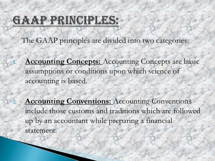 generally accepted accounting principles and equity People often refer to these fundamentals as generally accepted accounting principles understanding the principles gives context and makes accounting  equity value .