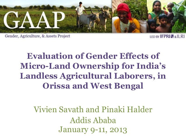 Evaluation of Gender Effects ofMicro-Land Ownership for India'sLandless Agricultural Laborers, in    Orissa and West Benga...
