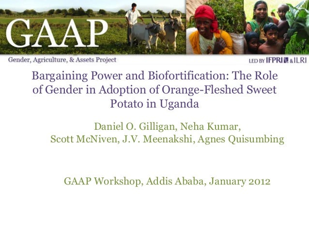 Bargaining Power and Biofortification: The Roleof Gender in Adoption of Orange-Fleshed Sweet               Potato in Ugand...