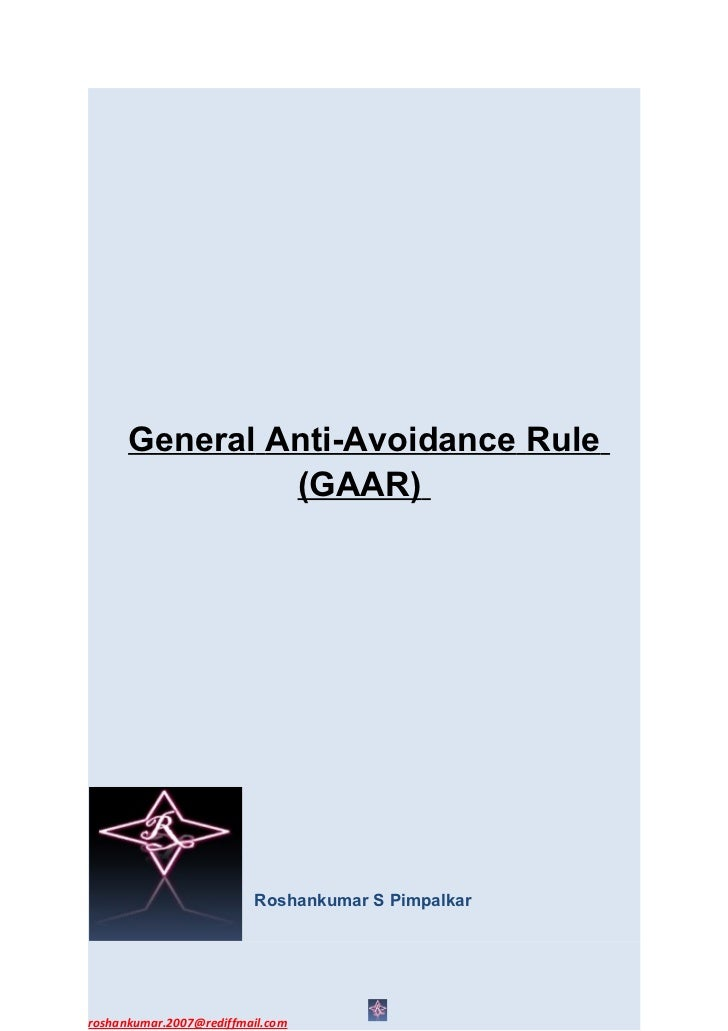 General Anti-Avoidance Rule               (GAAR)                         Roshankumar S Pimpalkarroshankumar.2007@rediffmai...