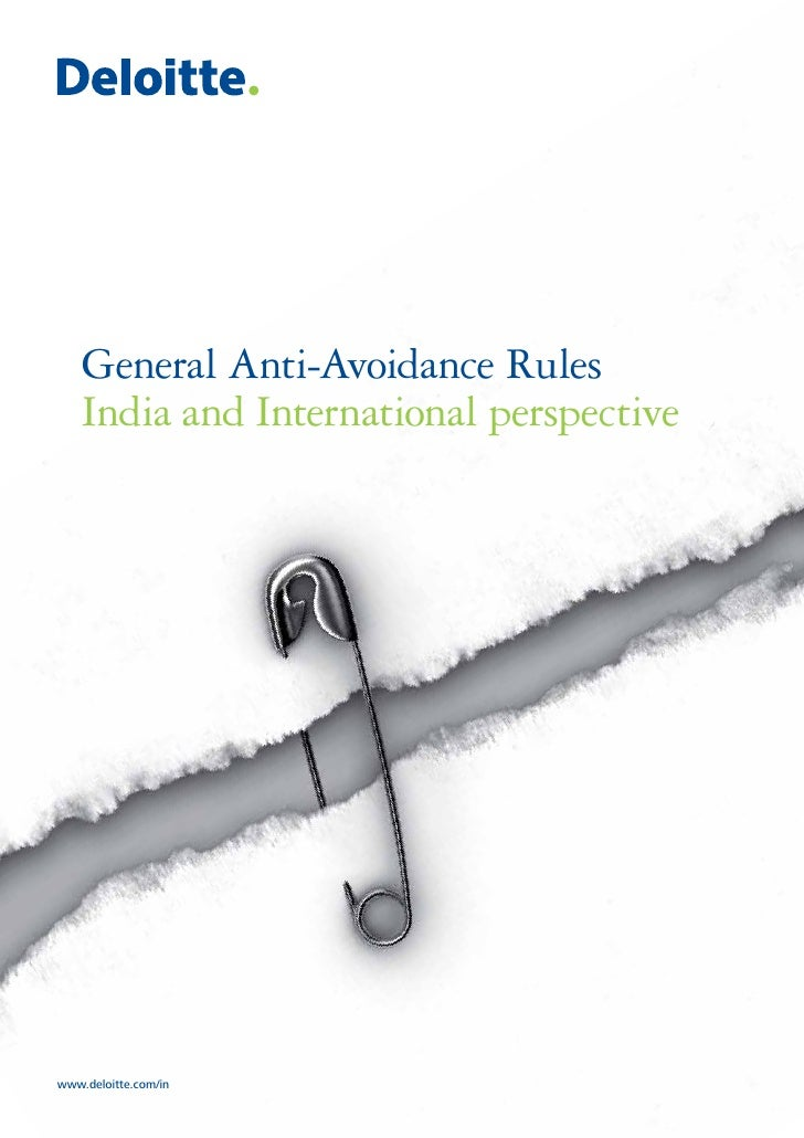 General Anti-Avoidance Rules    India and International perspectivewww.deloitte.com/in