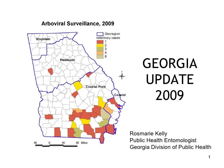 GEORGIA UPDATE 2009 Rosmarie Kelly Public Health Entomologist Georgia Division of Public Health