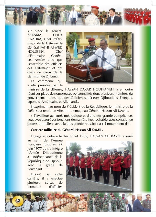32 sur place le général ZAKARIA CHEIK IBRAHIM, Chef d'État- major de la Défense, le Général FATHI AHMED HOUSSEIN, Chef d'É...