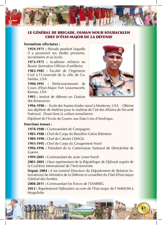 41 Le Général de Brigade, OSMAN NOUR SOUBACKLEH Chef d'État-major de la défense Formations effectuées: 1959-1971: Périod...