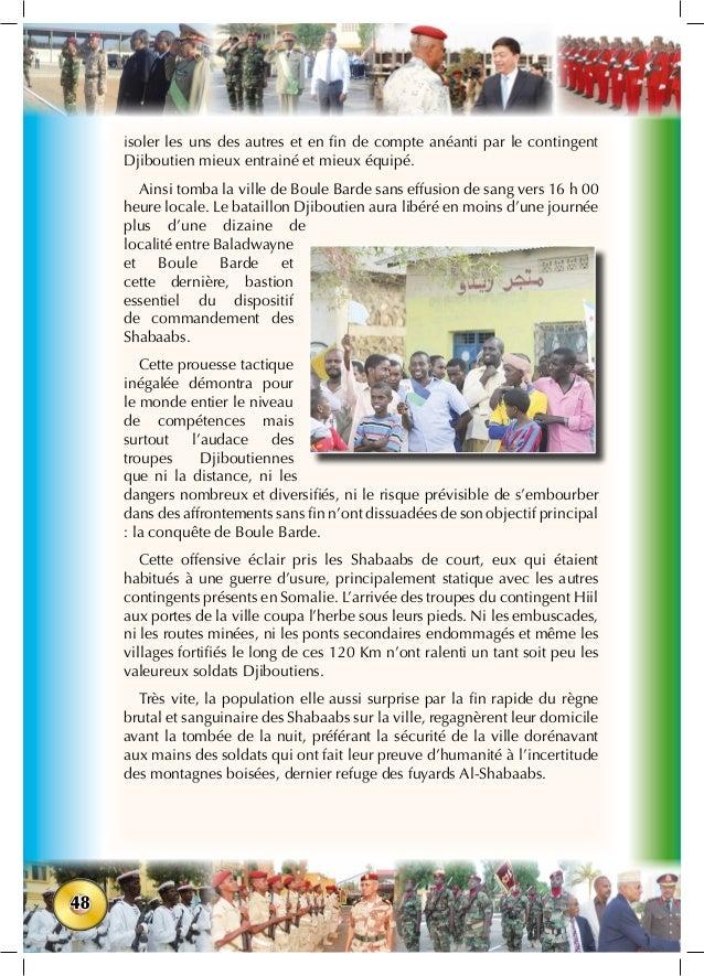 48 isoler les uns des autres et en fin de compte anéanti par le contingent Djiboutien mieux entrainé et mieux équipé. Ains...