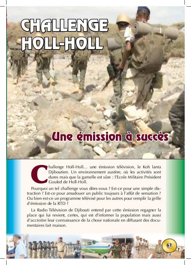 61 Une émission à succès challenge holl-holl C hallenge Holl-Holl… une émission télévision, le Koh lanta Djiboutien. Un en...