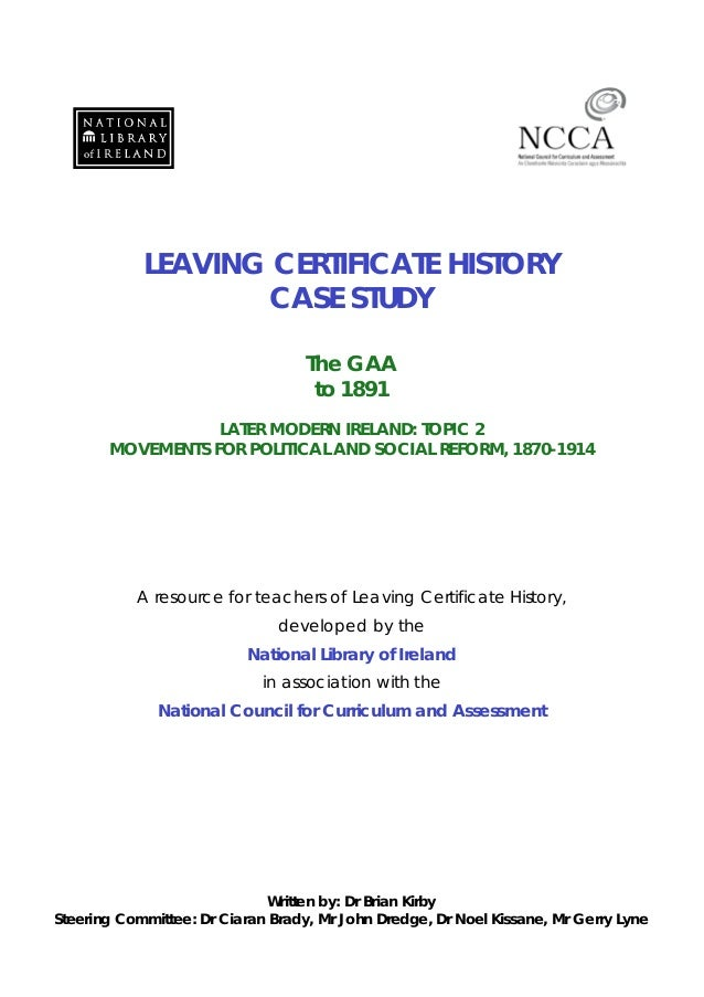 LEAVING CERTIFICATE HISTORY CASE STUDY The GAA to 1891 LATER MODERN IRELAND: TOPIC 2 MOVEMENTS FOR POLITICAL AND SOCIAL RE...