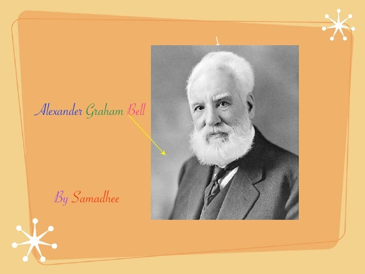 Alexander Graham Bell       By Samadhee