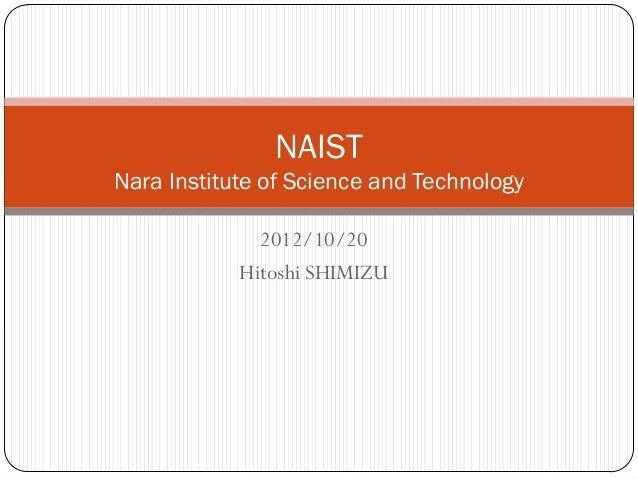 NAISTNara Institute of Science and Technology              2012/10/20            Hitoshi SHIMIZU