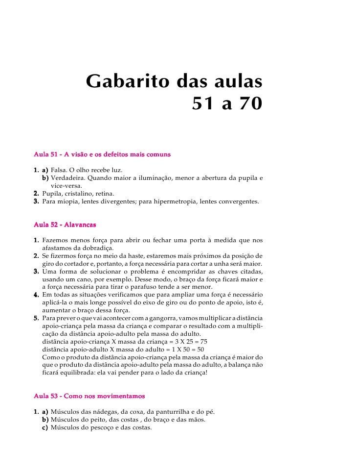 Gabarito das aulas                             51 a 70  Aula 51 - A visão e os defeitos mais comuns  1. a) Falsa. O olho r...
